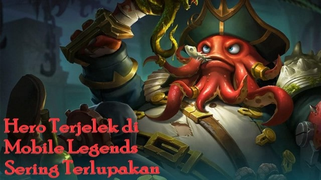 Hero Terjelek di Mobile Legends Sering Terlupakan